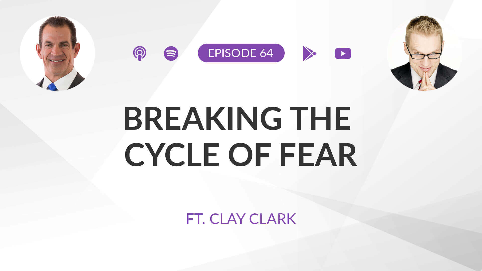 Ep 64: Breaking the Cycle of Fear ft. Clay Clark