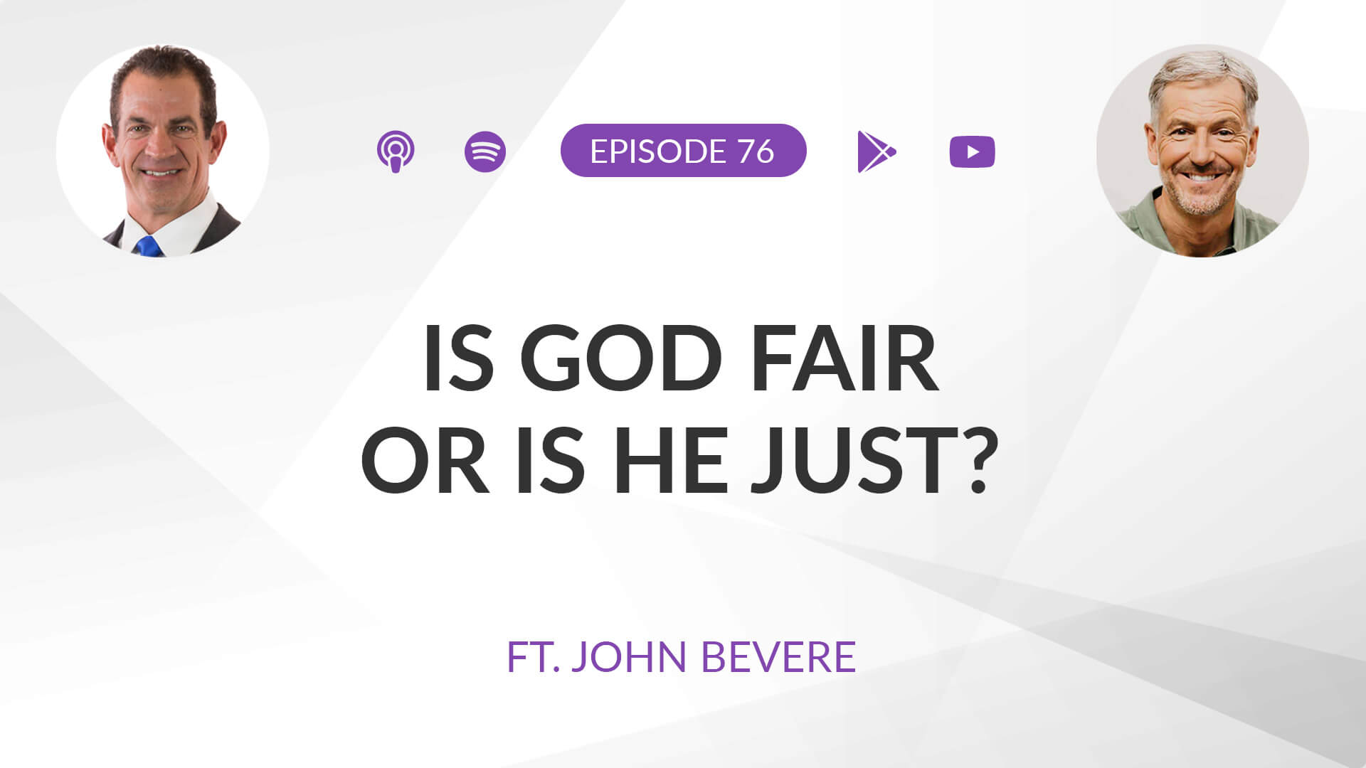 Ep 76: Is God FAIR or Is He JUST? ft. John Bevere