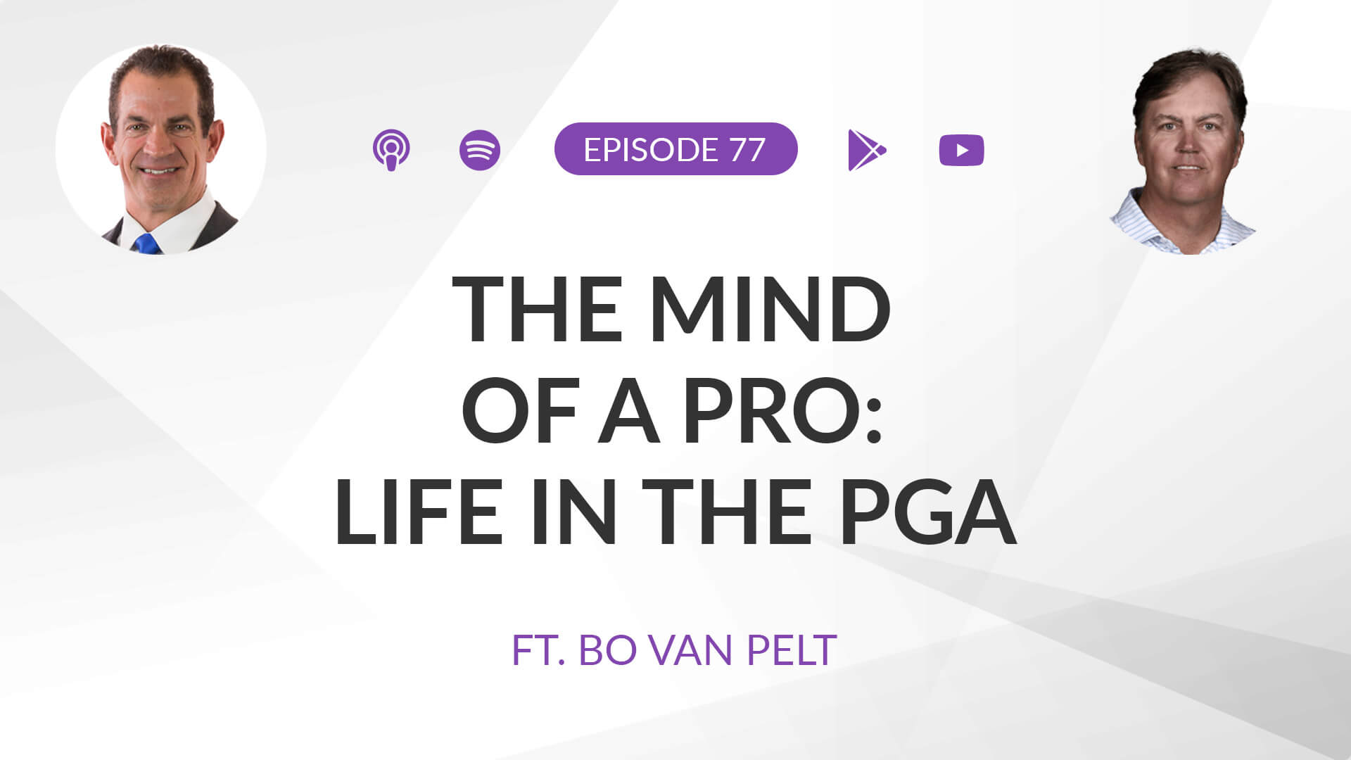 Ep 77: The Mind of a Pro: Life in the PGA ft. Bo Van Pelt