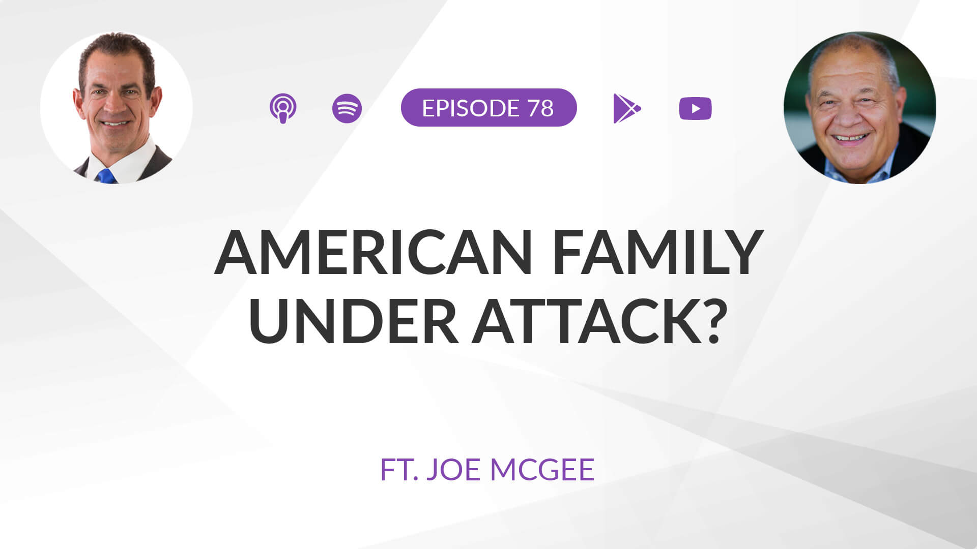 Ep 78: American Family: Under Attack? ft. Joe McGee