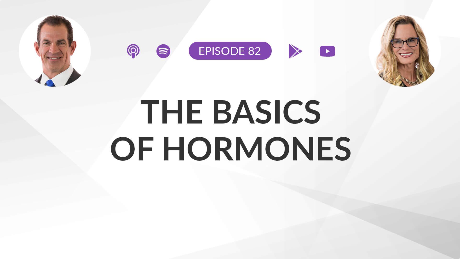 Ep 82: The Basics of Hormones