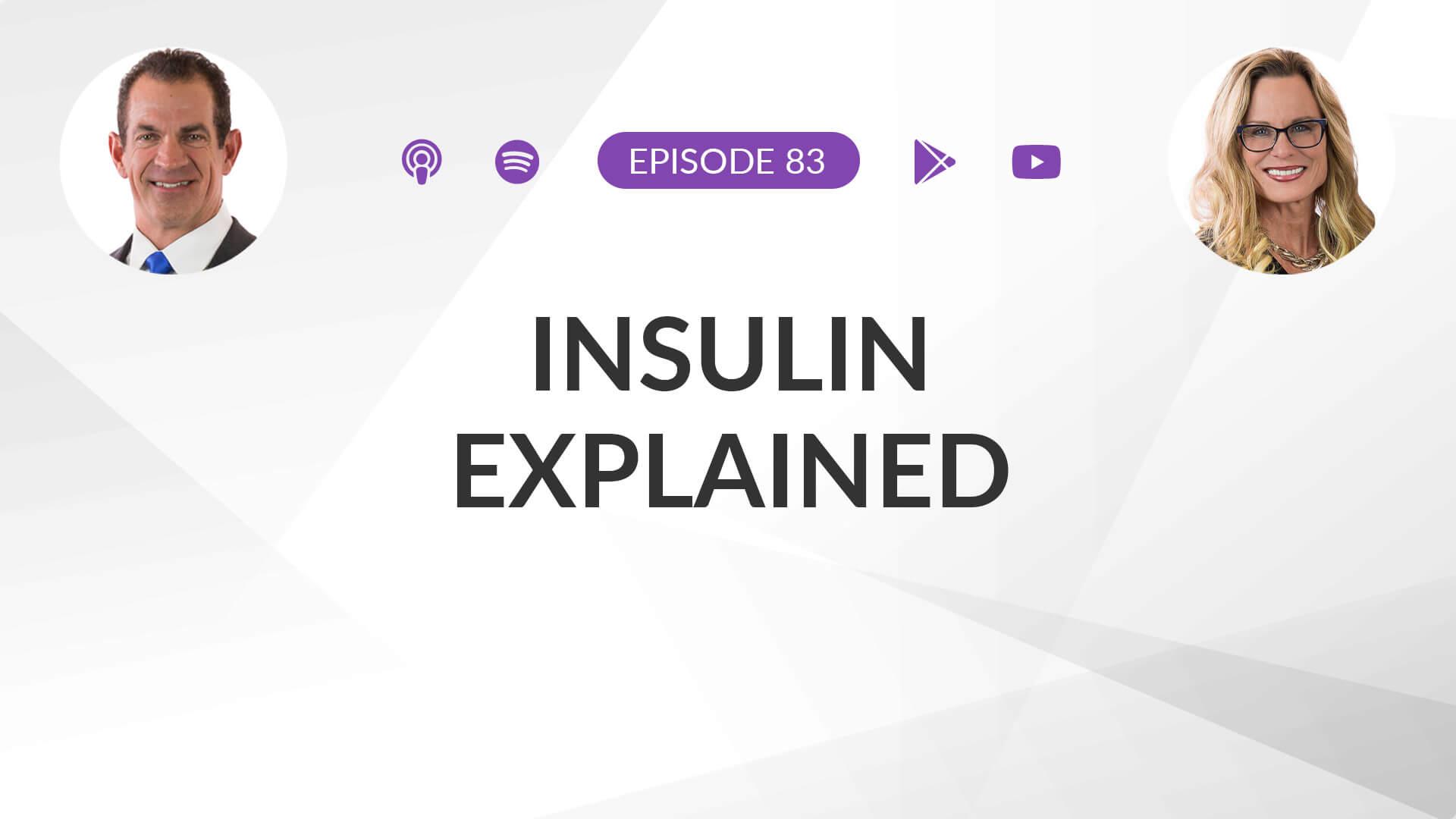 Ep 83: Insulin Explained