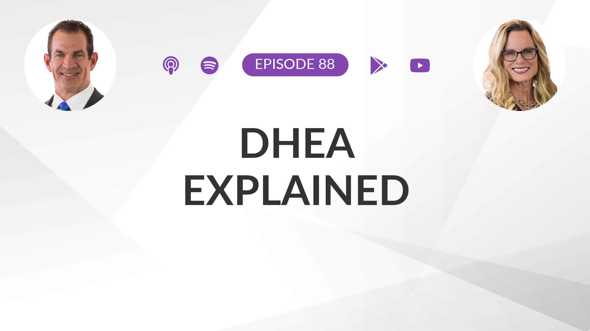 Ep 88: DHEA Explained